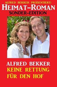 Heimat-Roman Sonder Edition: Keine Rettung für den Hof