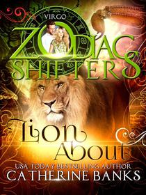Lion About: A Zodiac Shifters Paranormal Romance: Virgo