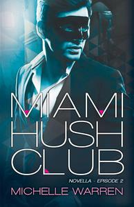 Miami Hush Club: Book 2
