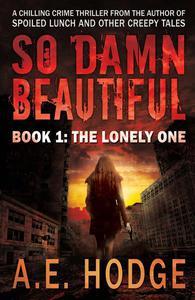 So Damn Beautiful: The Lonely One (So Damn Beautiful, #1)