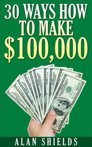 30 Ways How To Make $100,000