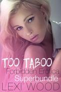 Too Taboo! Forbidden Erotica Superbundle