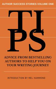 TIPS: Advice From Bestselling Authors to Help You on Your Writing Journey