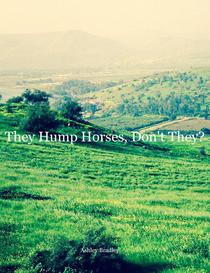 They Hump Horses, Don't They?