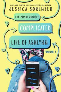 The Mysteriously Complicated Life of Ashlynn: Volume 2
