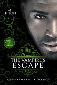 The Vampire's Escape: A Paranormal Romance