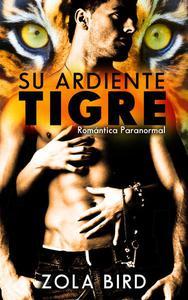Su Ardiente Tigre: Shapeshifter Romántica Paranormal Español