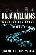 Raja Williams Mystery Thriller Series, Books 4-6