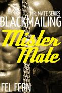 Blackmailing Mister Mate