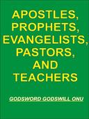 Apostles, Prophets, Evangelists, Pastors, and Teachers