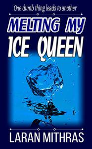 Melting My Ice Queen