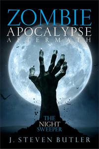 Zombie Apocalypse Aftermath:  The Night Sweeper