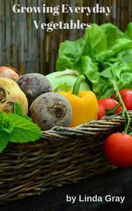 Growing Everyday Vegetables