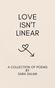 Love Isn't Linear: A Poetry Collection About Modern Love
