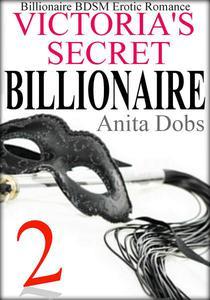 Victoria's Secret Billionaire  (Billionaire BDSM Erotic Romance #2)