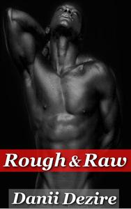 Rough & Raw