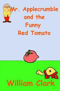Mr. Applecrumble and the Funny Red Tomato