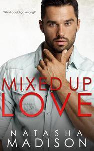 Mixed Up Love
