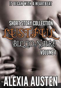 Lustful Billionaire - Short Story Collection (Volume 1)
