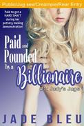 Paid and Pounded by a Billionaire 1: Judy's Jugs