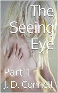 The Seeing Eye: Part 1