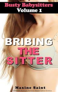 Busty Babysitters Vol 1: Bribing the Sitter