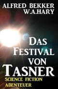 Alfred Bekker Science Fiction Abenteuer - Das Festival von Tasner