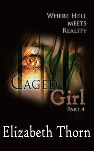 Caged Girl Where Hell Meets Reality Part 4