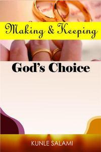 Making and Keeping God's Choice