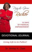 Pray & Grow Richer Devotional Journal: 31 Days of Financial Empowerment