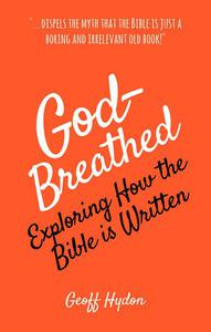God-Breathed: Exploring How the Bible Is Written