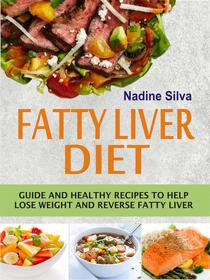 Fatty Liver Diet Guide and healthy recipes to help lose weight and reverse fatty liver