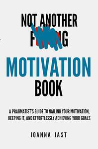Not Another Motivation Book