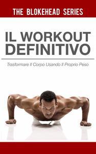 Il Workout Definitivo: Trasformare il corpo usando il proprio peso