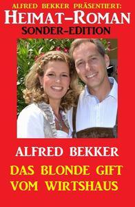 Heimat-Roman Sonder-Edition: Das blonde Gift vom Wirtshaus