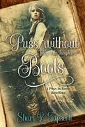 Puss without Boots: A Puss in Boots Retelling