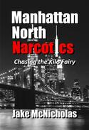 Manhattan North Narcotics: Chasing the Kilo Fairy