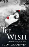 The Wish: A Paranormal Short Story Two Pack