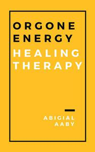Orgone Energy Healing Therapy