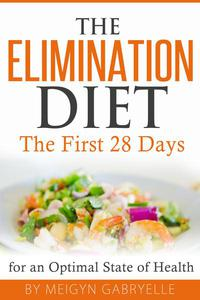The Elimination Diet:  The First 28 Days!