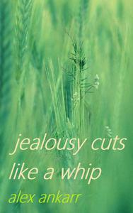 Jealousy Cuts Like A Whip