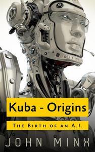 Kuba -The Birth of a Super-Powerful AI