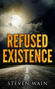 Refused Existence