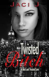 Twisted Bitch