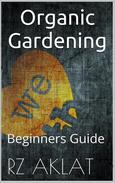 Organic Gardening - Beginners Guide