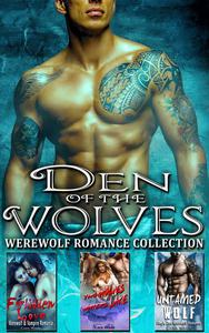 Den of the Wolves : Werewolf Romance Collection
