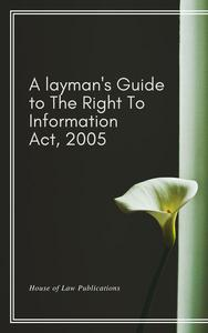 A Layman's Guide to The Right to Information Act, 2005