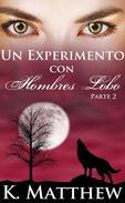 Un experimento con hombres lobos: Parte 2