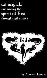 Cat Magick: Summoning the Spirit of Bast through Sigil Magick