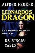 Leonardo's Dragon: Da Vinci's Cases - An Adventure of Young Leonardo